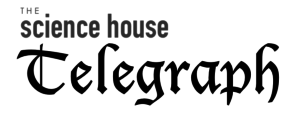 The Science House Telegraph